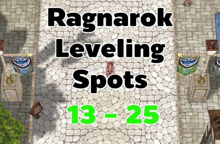 Ragnarok Leveling 13 - 25