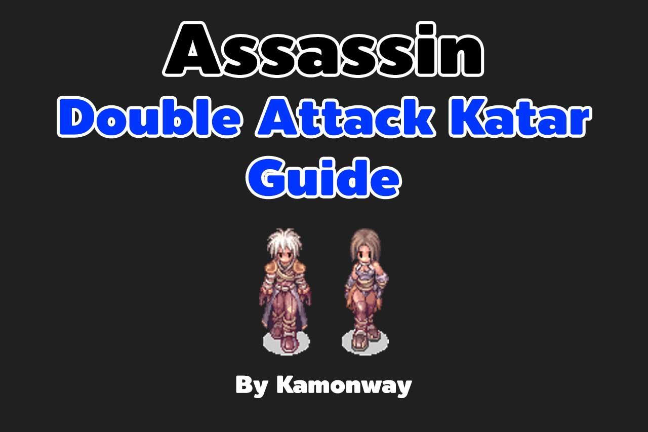 Assassin Double Attack Katar Guide, RevoClassic | Ragnarok Guide